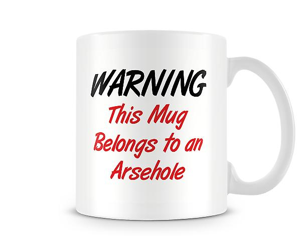 Belongs An A**ehole Mug