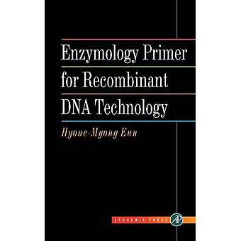 Enzimologia Primer per la tecnologia del DNA ricombinante da Eun & HyoneMyong