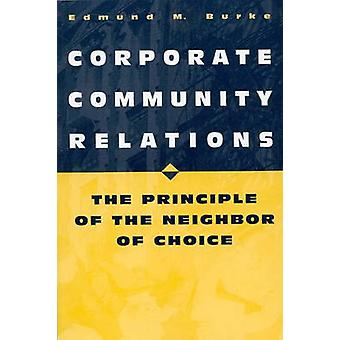 Corporate Community Relations The Principle of the Neighbor of Choice by Burke & Edmund M.
