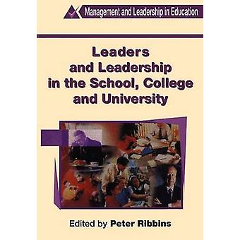 Leaders and Leadership in Schools by Ribbins & Peter