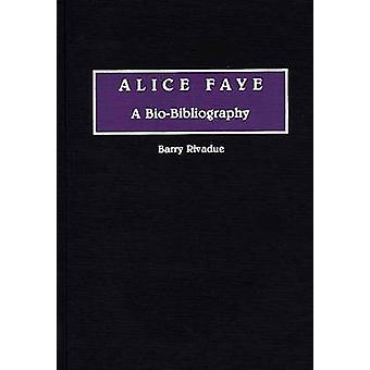 Alice Faye A BioBibliography by Rivadue & Barry