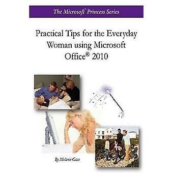 Praktiske Tips til hverdagen kvinden benytter Microsoft Kontor R 2010 af Michael & Melanie