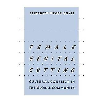 Female Genital Cutting Cultural Conflict in the Global Community by Boyle & Elizabeth Heger
