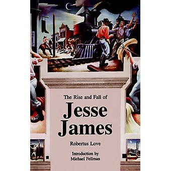 The Rise and Fall of Jesse James by Love & Robertus
