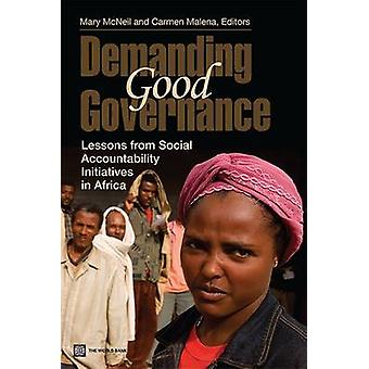 Demanding Good Governance Lessons from Social Accountability Initiatives in Africa by McNeil & Mary
