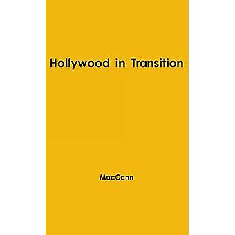 Hollywood in Transition by Maccann & Richard Dyer