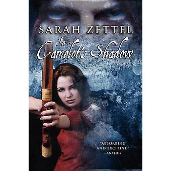 In Camelots Shadow by Zettel & Sarah