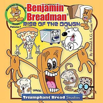 Benjamin Breadman Rise of the Dough by Grant & Ronald a. G.