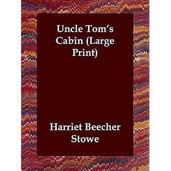 Onkel Toms hytte ved Stowe & Harriet Beecher