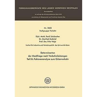 Determinanten Der Nachfrage Nach Verkehrsleistungen Teil III Faktorenanalyse Zum Guterverkehr by Solzbacher & Ferdi
