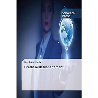 Credit Risk Management by Abu Karsh Sharif