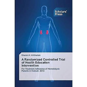 A Randomized Controlled Trial of Health Education Intervention par AlKhattabi Ghanim H.