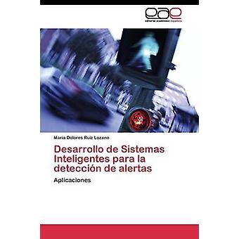 Desarrollo de Sistemas Inteligentes para la deteccin de alertas by Ruiz Lozano Mara Dolores