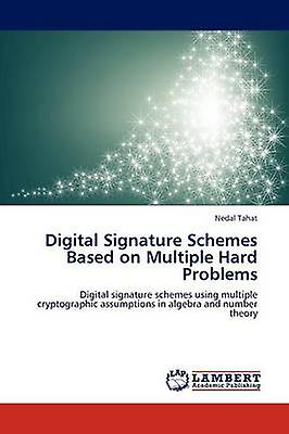 Digital Signature Schemes Based on Multiple Hard Problems by Tahat & Nedal