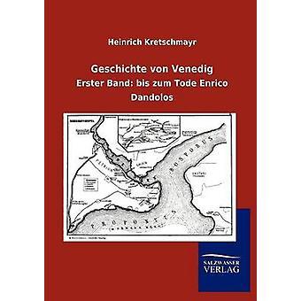 Geschichte von Venedig door Kretschmayr & Heinrich