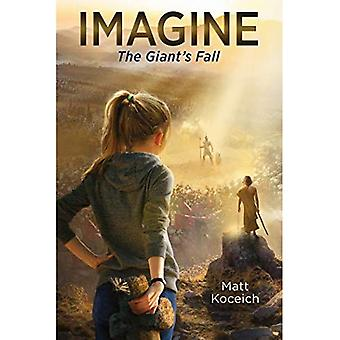 Imagine... the Giant's Fall� (Imagine...Series)
