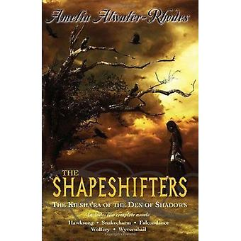 The Shapeshifters - The Kiesha'ra of the Den of Shadows by Amelia Atwa