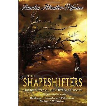 The Shapeshifters - The Kiesha'ra of the Den of Shadows by Amelia Atwa