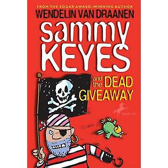 Sammy Keyes and the Dead Giveaway by Wendelin Van Draanen - 978044041