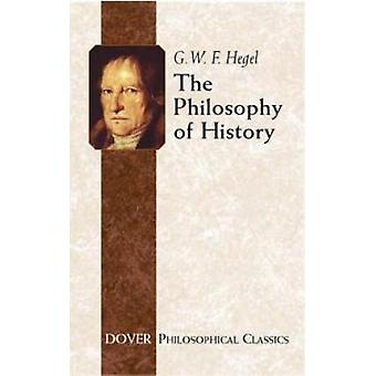 The Philosophy of History by G. W. F. Hegel - 9780486437552 Book