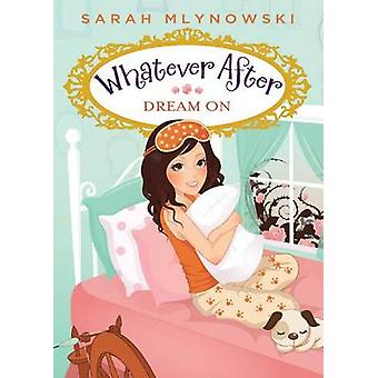 Dream on by Sarah Mlynowski - 9780545415729 Book