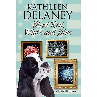 Blood Red - White and Blue by Kathleen Delaney - 9780727893369 Book