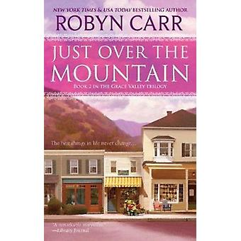 Just Over the Mountain by Robyn Carr - 9780778328995 Book