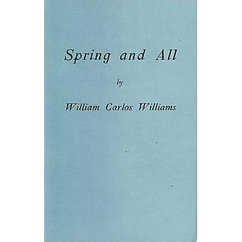 Spring and All (Facsimile edition) by William Carlos Williams - C. D.