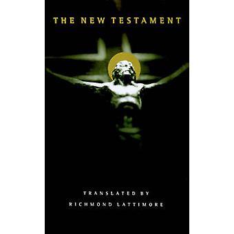 New Testament Bible-OE-Lattimore by Richmond Lattimore - Richard Latt