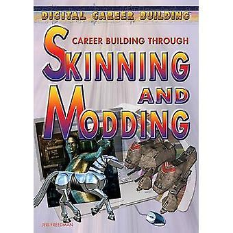 Career Building Through Skinning and Modding by Jeri Freedman - 97814