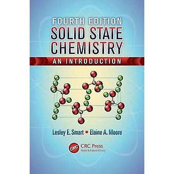 Solid State Chemistry - An Introduction (4th Revised edition) by Lesle
