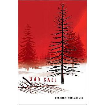 Bad Call by Stephen Wallenfels - 9781484768136 Book