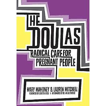The Doulas - Radical Care for Pregnant People by Mary Mahoney - Lauren