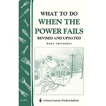 What to Do When the Power Fails by Mary Twitchell - 9781580171984 Book