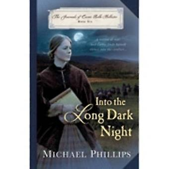Into the Long Dark Night by Michael Phillips - 9781598569636 Book