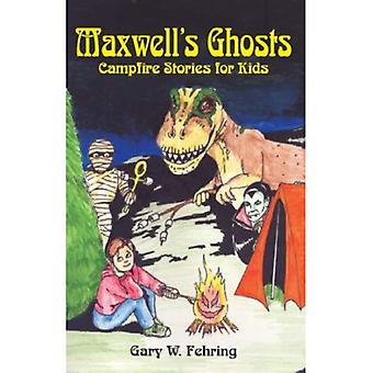 Maxwell's Ghost: Campfire Stories for Kids