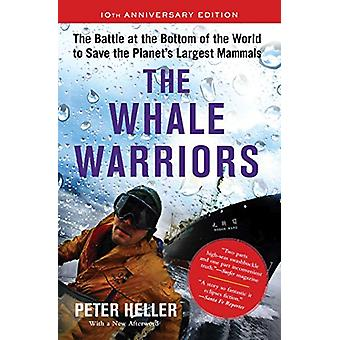 The Whale Warriors - The Battle at the Bottom of the World to Save the