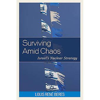 Surviving Amid Chaos by Louis Rene Beres