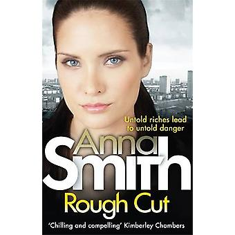 Rough Cut by Anna Smith