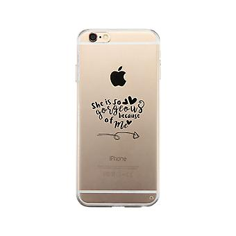 She Is Gorgeous Because Of Me Gmcr iPhone 6 Case
