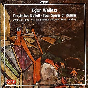E. Wellesz - Egon Wellesz: Persisches Ballett; Four Songs of Return [CD] USA import