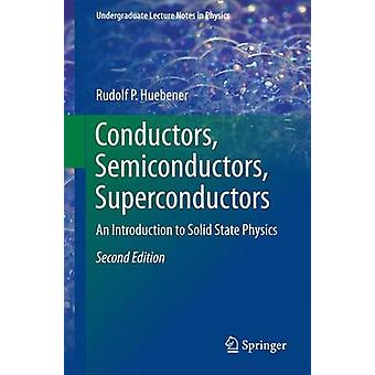 Conductors Semiconductors Superconductors 9783319240084 by Rudolf P. Hubener
