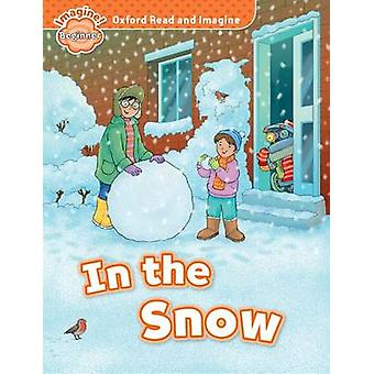 Oxford Read and Imagine Beginner In the Snow by Paul Shipton