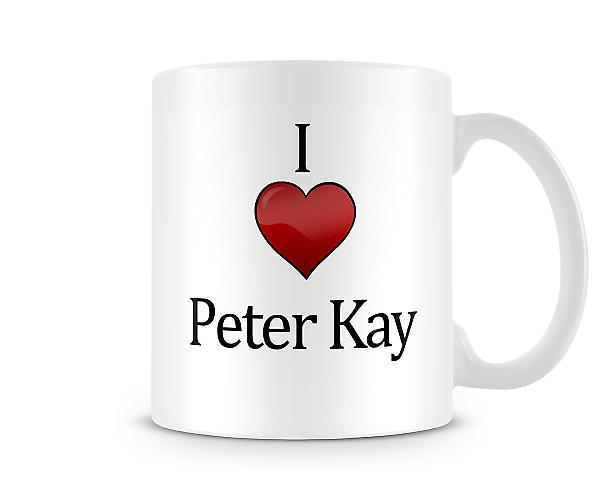 I Love Peter Kay Printed Mug