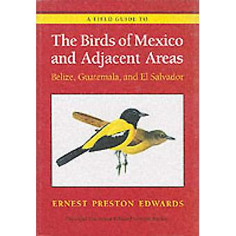 A Field Guide to the Birds of Mexico and Adjacent Areas - Belize - Gua