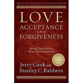 Love - Acceptance - and Forgiveness - Being Christian in a Non-Christi