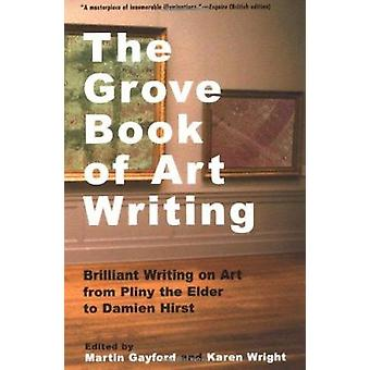 Grove Book of Art Writing  - Brilliant Words on Art from Pliny the Eld
