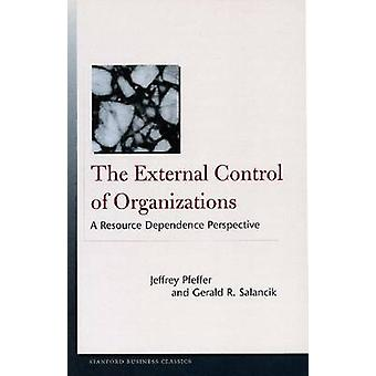 The External Control of Organizations - A Resource Dependence Perspect