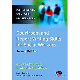 Courtroom and Report Writing Skills for Social Workers (2nd Revised e