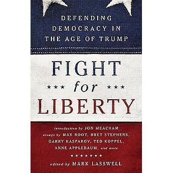 Kampf für die Freiheit - die Verteidigung der Demokratie im Zeitalter der Trumpf von Kampf f
